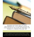 Reports of Cases Argued and Determined in the Supreme Court of Judicature of the State of Indiana / By Horace E. Carter, Volume 160 - Benjamin Harrison