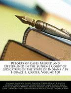 Reports of Cases Argued and Determined in the Supreme Court of Judicature of the State of Indiana / By Horace E. Carter, Volume 160