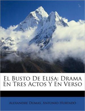 El Busto De Elisa - Alexandre Dumas, Antonio Hurtado