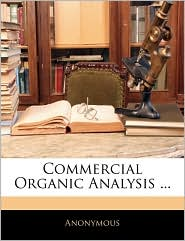 Commercial Organic Analysis. - Anonymous