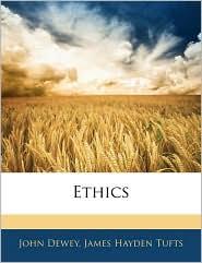 Ethics - John Dewey, James Hayden Tufts