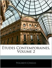 Etudes Contemporaines, Volume 2 - Philarete Chasles