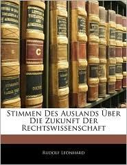 Stimmen Des Auslands ABer Die Zukunft Der Rechtswissenschaft - Rudolf Leonhard