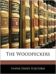 The Woodpeckers - Fannie Hardy Eckstorm