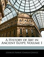 A History of Art in Ancient Egypt, Volume 1