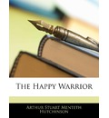 The Happy Warrior - Arthur Stuart Menteth Hutchinson