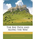 The Bay Path and Along the Way - Levi Badger Chase