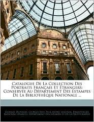 Catalogue De La Collection Des Portraits Francais Et Etrangers