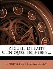 Recueil de Faits Cliniques: 1883-1886. - Hippolyte Bernheim, Paul Simon
