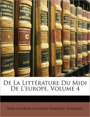 De La Litterature Du Midi De L'Europe, Volume 4 - Jean-Charles-Leonard Simonde Sismondi