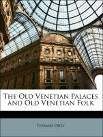 The Old Venetian Palaces and Old Venetian Folk