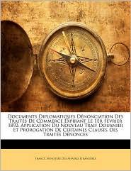 Documents Diplomatiques Denonciation Des Traites De Commerce Expirant Le 1er Fevrier 1892