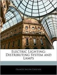 Electric Lighting - Francis Bacon Crocker