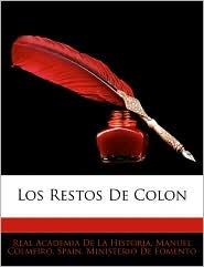Los Restos De Colon - Real Academia De La Historia, Manuel Colmeiro, Created by Ministerio Spain Ministerio De Fomento