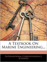A Textbook On Marine Engineering. - International Correspondence Schools