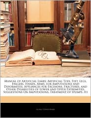 Manual Of Artificial Limbs - George Edwin Marks