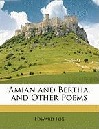 Amian and Bertha, and Other Poems