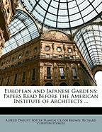 European and Japanese Gardens: Papers Read Before the American Institute of Architects ...