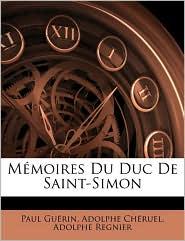 Memoires Du Duc de Saint-Simon - Paul Gurin, Adolphe Chruel, Adolphe Regnier