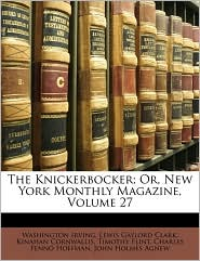 The Knickerbocker; Or, New York Monthly Magazine, Volume 27 - Washington Irving, Kinahan Cornwallis, Lewis Gaylord Clark