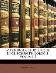 Marburger Studien Zur Englischen Philologie, Volume 1 - Anonymous