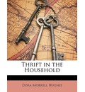 Thrift in the Household - Dora Morrell Hughes