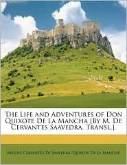 The Life And Adventures Of Don Quixote De La Mancha [By M. De Cervantes Saavedra. Transl.].