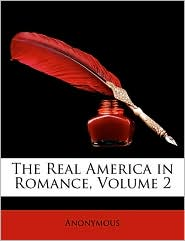 The Real America In Romance, Volume 2 - Anonymous