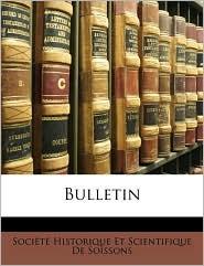 Bulletin - Societe Historique Et Scientifique De