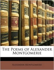 The Poems Of Alexander Montgomerie - Alexander Montgomerie