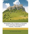 Remarks on Forest Scenery, and Other Woodland Views, Volume 1 - Thomas Dick Lauder