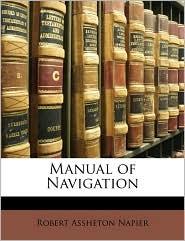 Manual Of Navigation - Robert Assheton Napier
