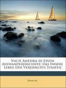 Vay, Péter: Nach Amerika in Einem Auswandererschiffe: Das Innere Leben Der Vereinigten Staaten