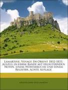 Lamartine, Alphonse Marie Louis: Lamartine, Voyage En Orient 1832-1833. Auszug in einem Bande mit erläuternden Noten, einem Wörterbuche und einem Register, Achte Auflage