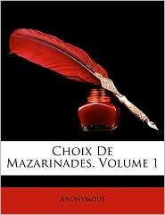 Choix De Mazarinades, Volume 1 - Anonymous