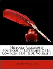 Histoire Religieuse - Jacques Cretineau-Joly