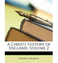 A Child's History of England, Volume 2 - Charles Dickens