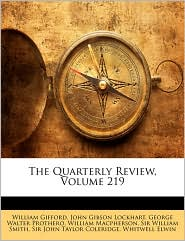 The Quarterly Review, Volume 219 - William Gifford, George Walter Prothero, John Gibson Lockhart