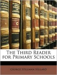 The Third Reader for Primary Schools - George Stillman Hillard