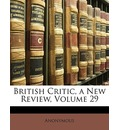 British Critic, a New Review, Volume 29 - Anonymous