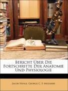 Henle, Jacob;Meissner, George C. F.: Bericht Über Die Fortschritte Der Anatomie Und Physiologie