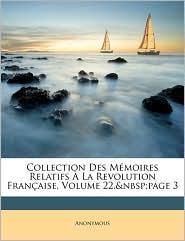 Collection Des M moires Relatifs La Revolution Fran aise, Volume 22, page 3 - Anonymous