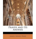 Prayer and Its Answer - Samuel Irenaus Prime