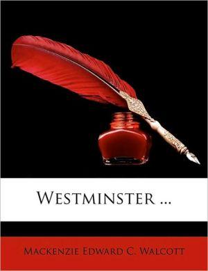 Westminster. - Mackenzie Edward C. Walcott