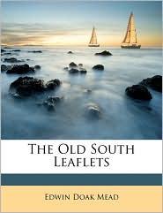 The Old South Leaflets - Edwin Doak Mead