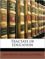 Tractate of Education - John Milton, Edward Ellis Morris