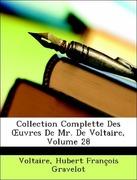 Voltaire;Gravelot, Hubert François: Collection Complette Des OEuvres De Mr. De Voltaire, Volume 28