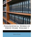 Philosophical Works of David Hume, Volume 1 - David Hume