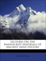Lectures On the Manuscript Materials of Ancient Irish History