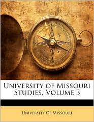 University of Missouri Studies, Volume 3 - Created by Of Missouri University of Missouri